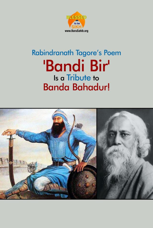 Rabindranath Tagore paid tribute to Sikh heroism through his poems